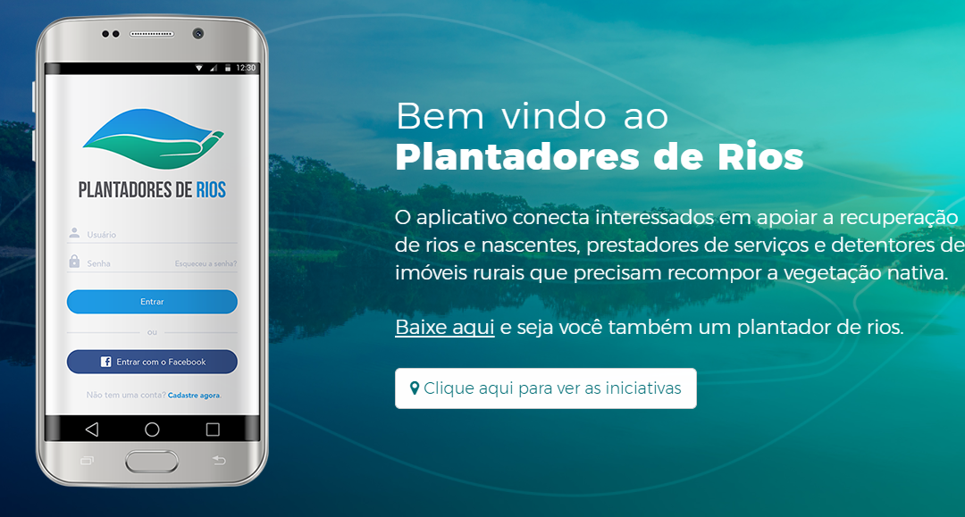 Governo Federal lança o aplicativo Plantadores de Rios para recuperar rios e nascentes